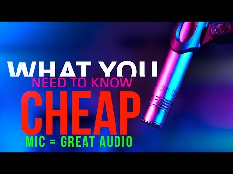 A Cheap Mic That Gives You Great Audio - What you Need To Know