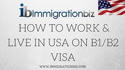 HOW TO LIVE & WORK IN THE US ON B1/B2 VISA✔️