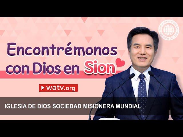 Encontrémonos con Dios en Sion [iddsmm, Iglesia de Dios, Ahnsahnghong, Dios Madre]