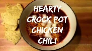 Simple Hearty Crock Pot Chicken Chili!