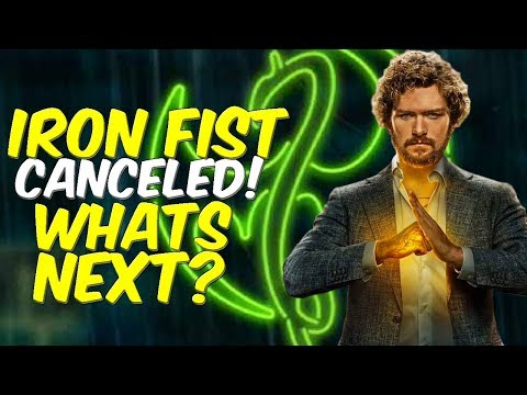 Iron Fist Canceled - So Whats Next?