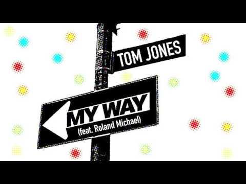 """My Way"" (feat  Roland Michael) - Tom Jones"