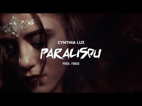 Cynthia Luz – Paralisou (Letra)