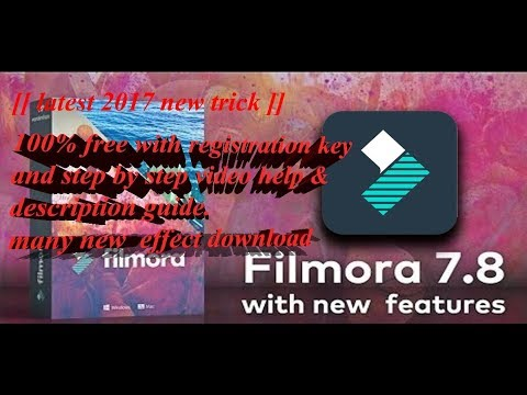 HOW To download Latest 2017  Wondershare Filmora 7. 8. 9 full version LEGAL TRICK FREE For Life Time