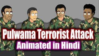 श्रद्धांजलि!जिन्होने Pulwama Attack में अपनी जान गवा दी | Pulwama Terrorist Attack Animated in Hindi