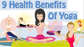9 Health Benefits Of Yoga, Yoga For Weight Loss, Yoga Benefits