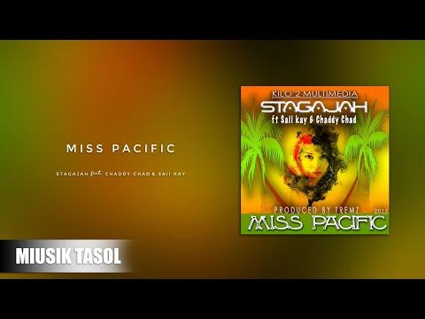 Stagajah - Miss Pacific (ft. Chaddy Chad & Saii Kay)