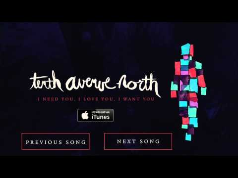 I Need You, I Love You, I Want You  Tenth Avenue North  Audio