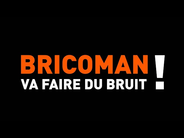 BRICOMAN VA FAIRE DU BRUIT SUR BATIMAT 2019 !