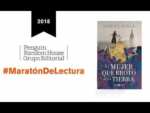 #MaratónDeLectura2018 LA MUJER QUE BROTÓ DE LA TIERRA, Maries Ayala