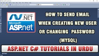 4 5 asp net c tutorial in urdu send email when creating new user or changing password mysql