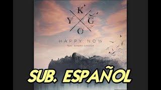 Kygo - Happy Now sub. español (ft. Sandro Cavazza)