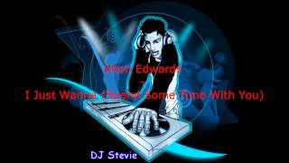 Alton Edwards - I Just Wanna (Spend Some Time With You).wmv