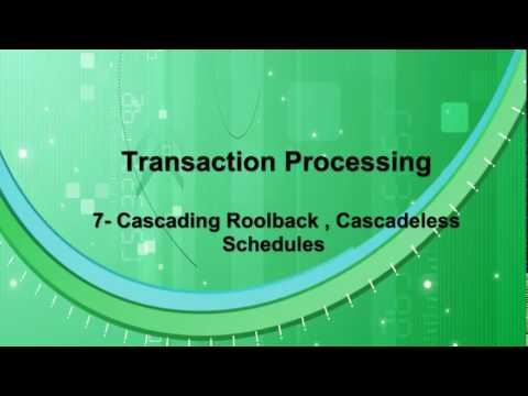 Transaction Processing - Part 2 -07 - Cascading Rollback and Cascadless schedule