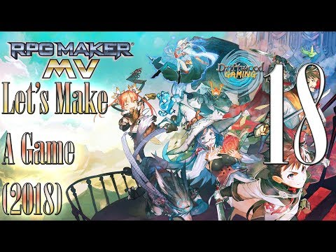 Let's Make A Game 2018 - Natural Explorers - Episode 18 - RPG Maker MV