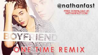 Justin Bieber - Boyfriend (One Time Remix)