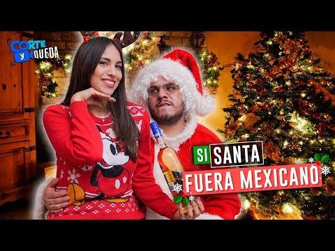 Si Santa fuera mexicano | CORTE Y QUEDA