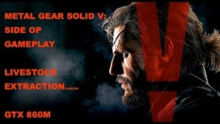 Metal Gear Solid V The Phantom Pain: Extraction OP 1080p GTX 860M