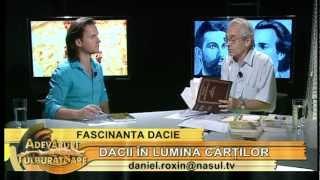Dacii în lumina cărților - cu prof. dr. Mihai Popescu - Adevăruri tulburătoare  22.06.2012