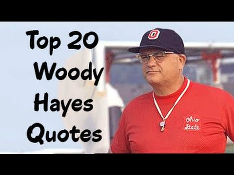Top 20 Woody Hayes Quotes The American Football Player Coach