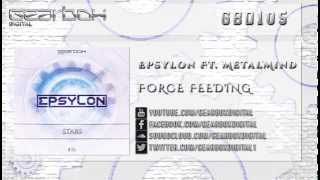 Epsylon Ft. MetalMind - Force Feeding [GBD105]