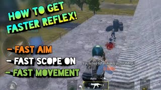 How to get faster Reflexes! | Fast Aim, Fast Scope, Fast movement | Pubg mobile