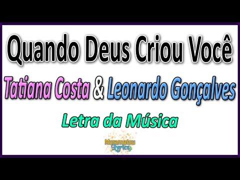 Tatiana Costa & Leonardo Gonçalves - Quando Deus Criou Você - Letra