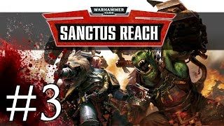 Warhammer 40K Sanctus Reach - Wolf Morale - Part 3 Let's Play Sanctus Reach Gameplay