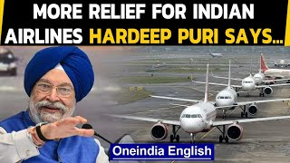 Indian Airlines get relief, Hardeep Puri permits more flights | Oneindia News