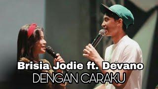 Gambar cover Dengan Caraku - Brisia Jodie ft. Devano Danendra