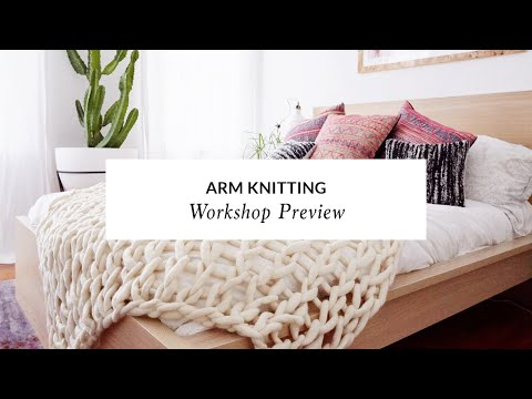 A Chunky Wool Arm Knitting Workshop With Elise Cripe   The Crafter's Box