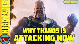 Why Thanos is Attacking So Late | Nerd Talks Ep 10 | Explained in Hindi