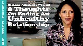 Breakup Advice for Women - 8 Thoughts On Ending An Unhealthy Relationship