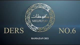 Melfuzat Dersi No.6 #Ramazan2021