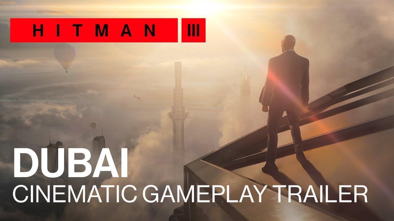Hitman 3 Dubai Cinematic Gameplay Trailer 2021 Youtube