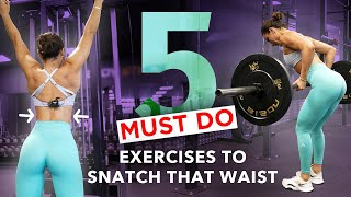 5 MUST DO EXERĊISES TO SNATCH THAT WAIST | Krissy Cela