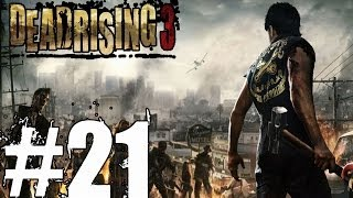 Dead Rising 3 Walkthrough Part 21 No Commentary Xbox One Gameplay Lets Play Review