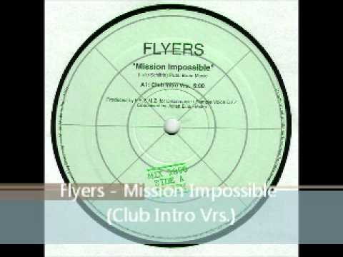 Flyers - Mission Impossible (Club Intro Vrs.)