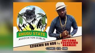 Enugu State Association Dublin Eziokwu Bu Ndu by Onyeoma Toochukwu