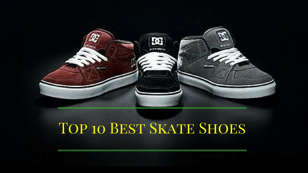 75d54aebe23 Top 10 Best Skate Shoes Brands-Best Skate Shoes - YouTube