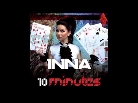 INNA - 10 Minutes (Extended Mix)