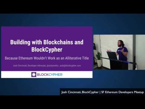 Building with Blockchains and BlockCypher - Josh Cincinnati
