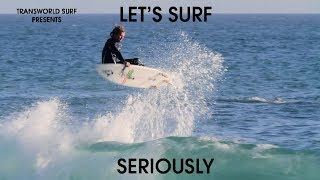 Let's Surf Seriously - Full Movie feat. Chippa Wilson, Nate Tyler, Dillon Perillo