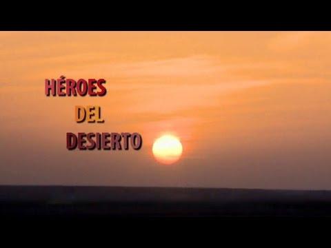 """Resultado de imagen para """"héroes del desierto"""" documental"""