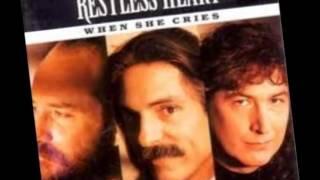 Restless Heart -- When She Cries
