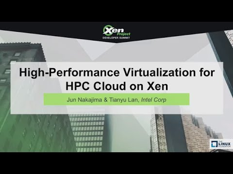 High-Performance Virtualization for HPC Cloud on Xen by Jun