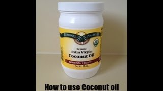 How to use coconut oil: There are many uses for coconut oil!