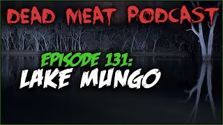 Lake Mungo (Dead Meat Podcast #131)