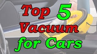 Top 5 Best Vacuums for Cars 2018