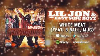 Lil Jon & The East Side Boyz - White Meat (feat 8 Ball MJG)